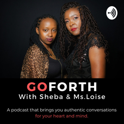GOFORTH With Sheba & Ms.Loise
