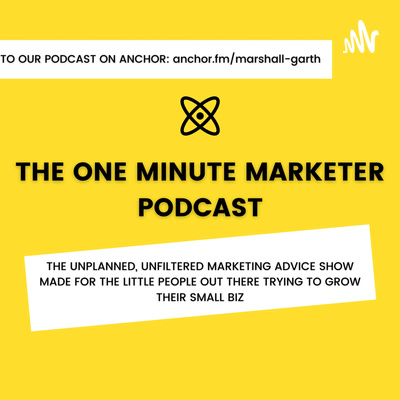 The One Minute Marketer Podcast