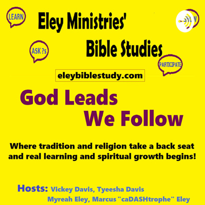 """Eley Ministries' """"Open-Discussion"""" Bible Study"""