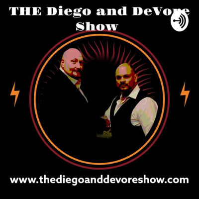 The Diego and DeVore Show