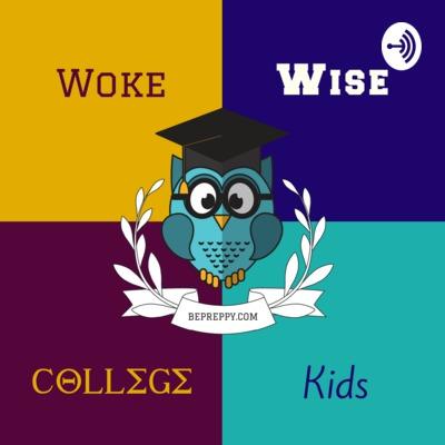 Woke, Wise, College Kids