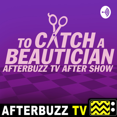 To Catch A Beautician After Show Podcast