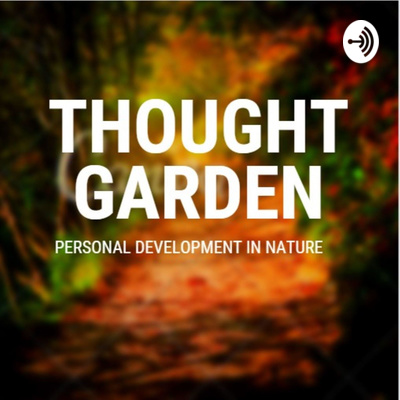 Thought Garden - Personal Growth In Nature