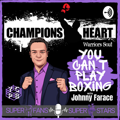 ChampionsHeart Boxing Chat - You Can't Play Boxing with Johnny Faraće