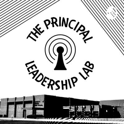 The Principal Leadership Lab