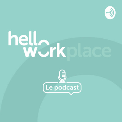 HelloWorkplace - Le podcast RH
