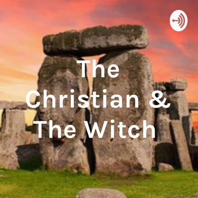 The Christian & The Witch