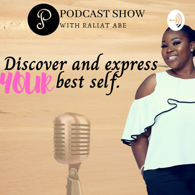 Discover and express your best Self with Raliat Abe