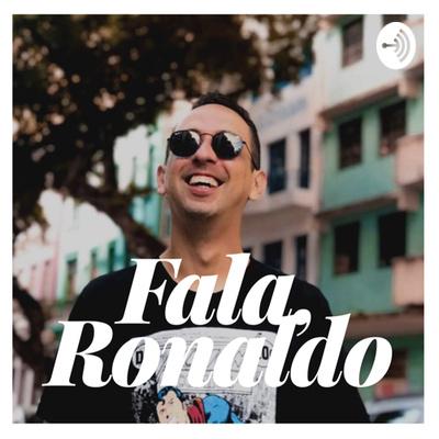Fala, Ronaldo