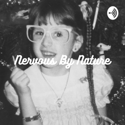 Nervous By Nature