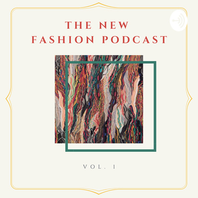 The New Fashion Podcast