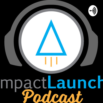 ImpactLaunch | Business and Life Mastery Podcast