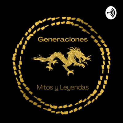 Generaciones: Mitos y Leyendas