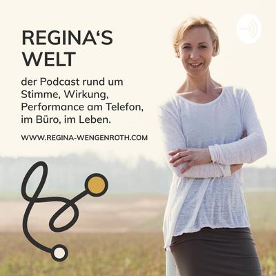Regina's Welt - der Podcast rund um Stimme, Wirkung, Persönlichkeit und Business.