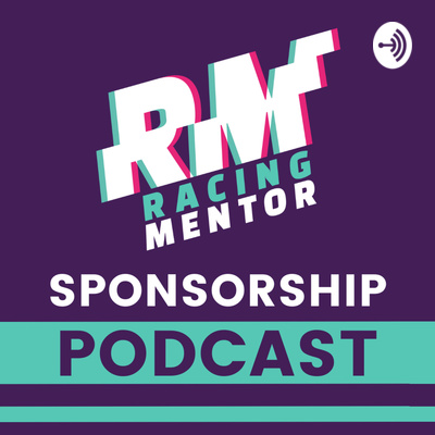 Racing Mentor Sponsorship Podcast