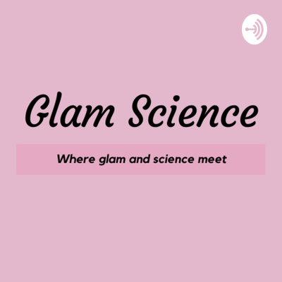GlamScience podcast
