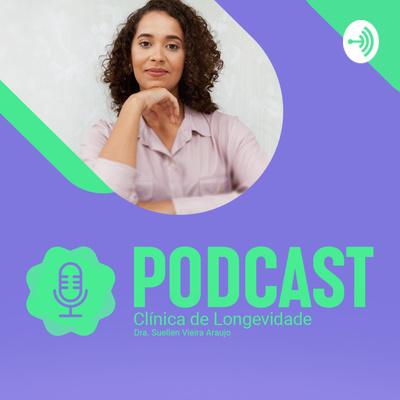 Podcasts Clínica de Longevidade