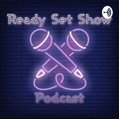 Ready Set Show Podcast