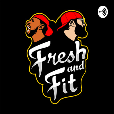 The Fresh and Fit Podcast