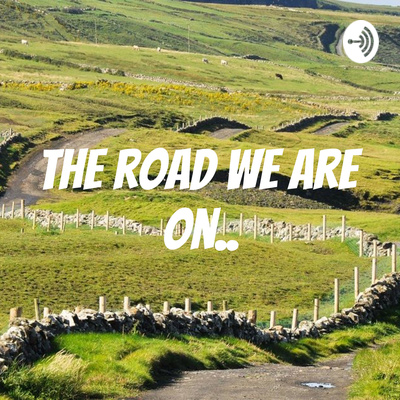 The road we are on..