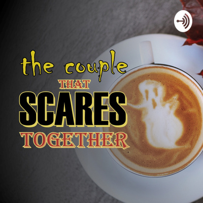 The Couple That Scares Together