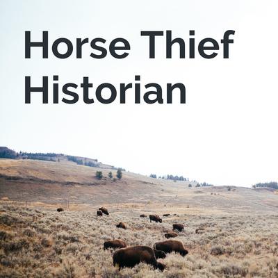 Horse Thief Historian