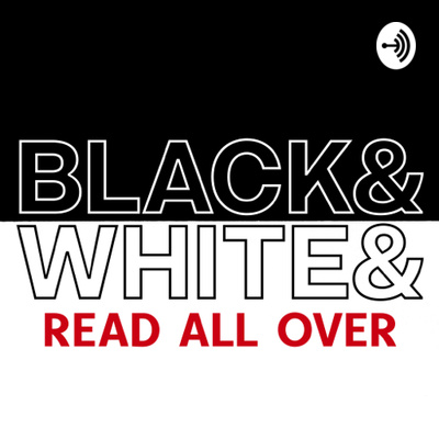 Black & White & Read All Over