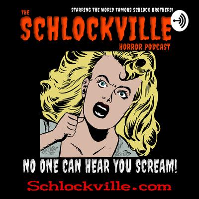 The Schlockville Horror Podcast