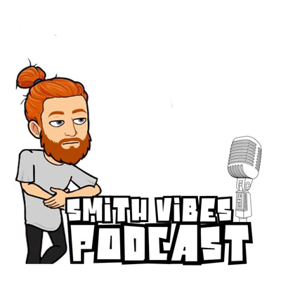 The Smith Vibes Podcast
