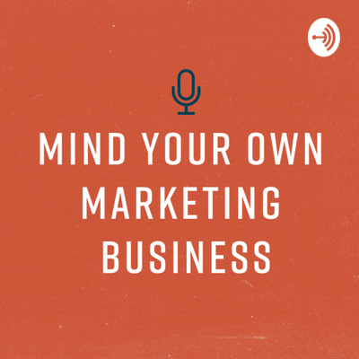 Mind Your Own Marketing Business