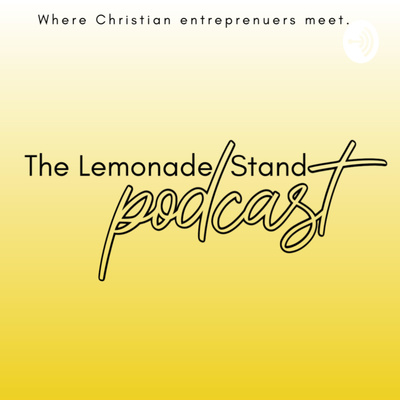 The Lemonade Stand Podcast