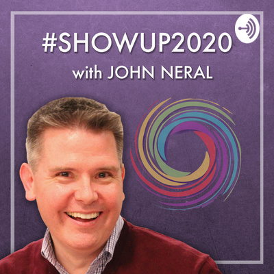 #SHOWUP2020 with John Neral