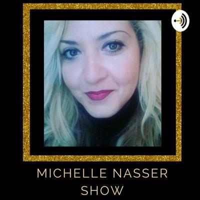 MICHELLE NASSER SHOW