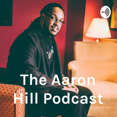 The Aaron Hill Podcast