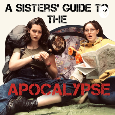 A Sisters' Guide To The Apocalypse