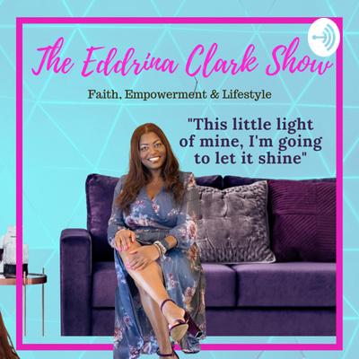 The Eddrina Clark Show