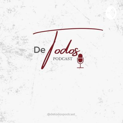 De Todos Podcast