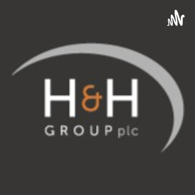 H&H Group Podcast