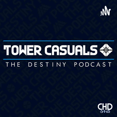 Tower Casuals: The Destiny Podcast