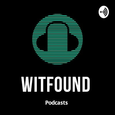 Witfound PODCASTS