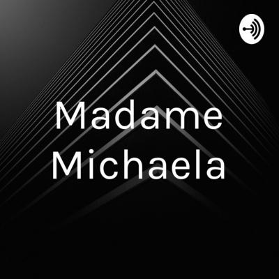 Madame Michaela