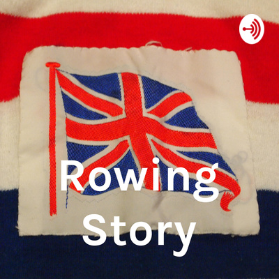 Rowing Story