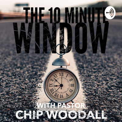 The 10 Minute Window
