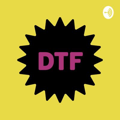 DTF: Darryl & Timaree Fun Hour