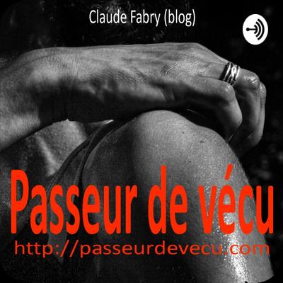 Passeur de vécu - Claude Fabry