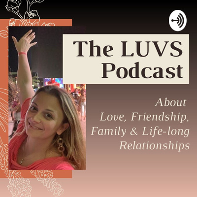 LUVS - About Love, Family, Friendship and Life-long Relationships