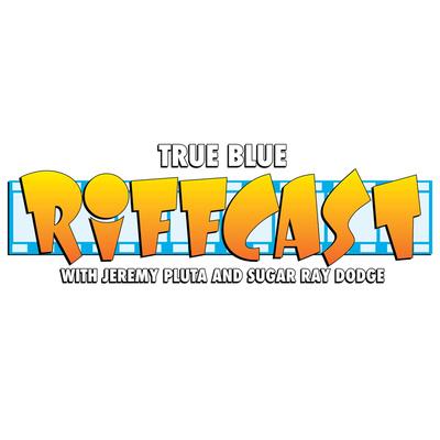 True Blue Riffcast
