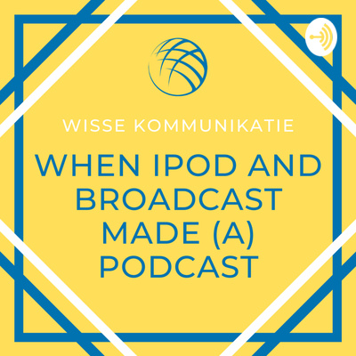 When Ipod and Broadcast made (a) Podcast