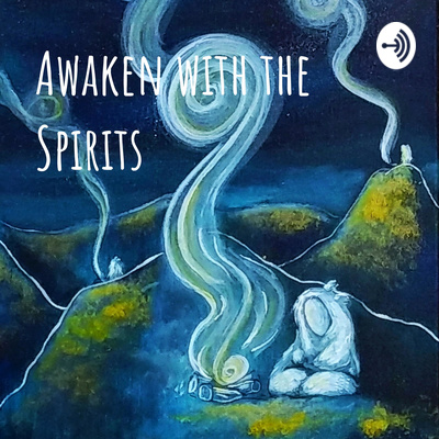 Awaken with the Spirits
