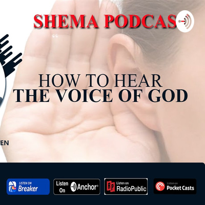 HEARING GOD WITH SHEMA PODCAST